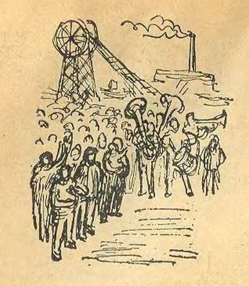 К началу работы вызвали оркестр, собралось много народу и молодому шахтеру устроили торжественные проводы.